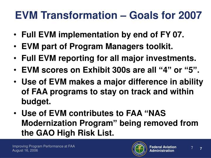EVM Transformation – Goals for 2007