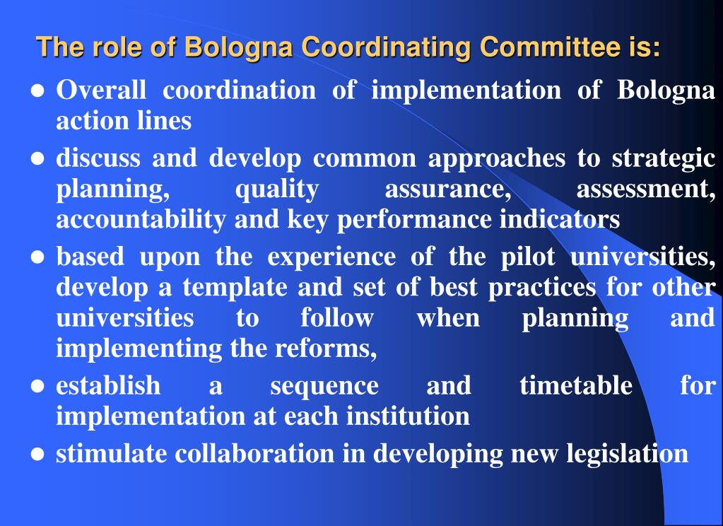 The role of Bologna Coordinating Committee is: