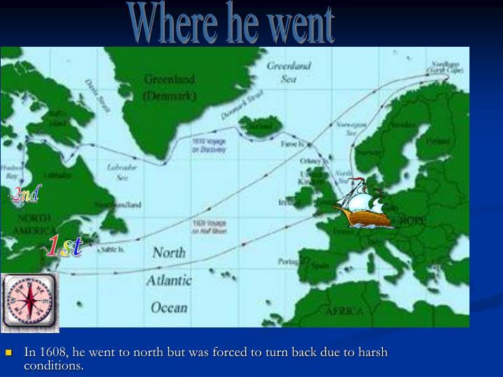 Where he went