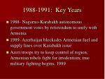 1988 1991 key years