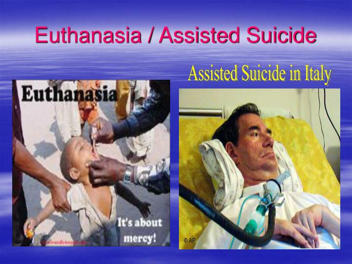 the controversial opinion on assisted suicides and euthanasia Euthanasia is the act of deliberately ending a person's life to relieve suffering assisted suicide is deliberately assisting or encouraging a person to kill themselves.