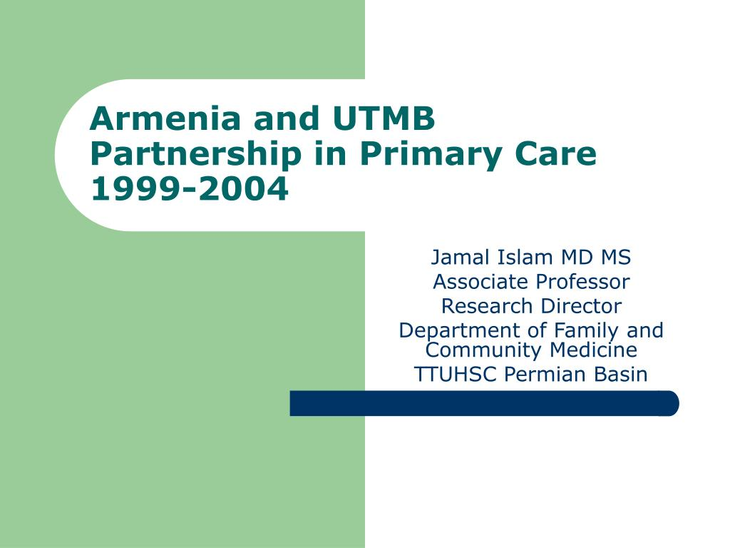 armenia and utmb partnership in primary care 1999 2004 l.