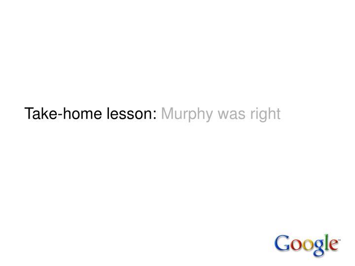 Take-home lesson: