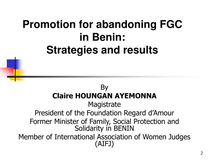 Promotion for abandoning fgc in benin s trategies and results
