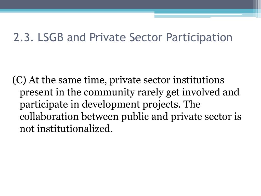 2.3. LSGB and Private Sector Participation