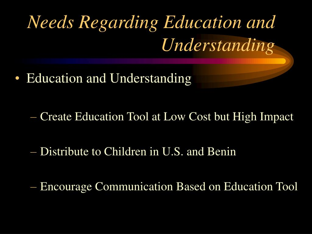 Needs Regarding Education and Understanding
