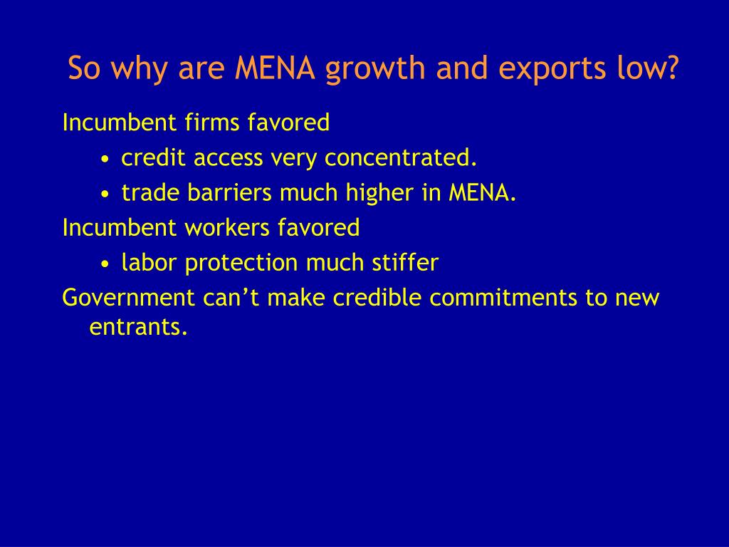 So why are MENA growth and exports low?