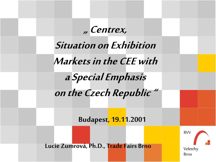 centrex situation on exhibition markets in the cee with a special emphasis on the czech republic n.