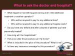 what to ask the doctor and hospital7