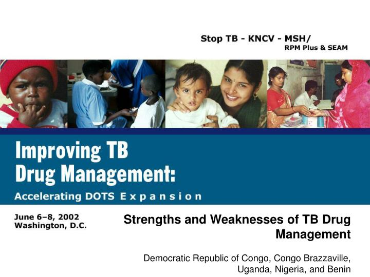Strengths and Weaknesses of TB Drug Management