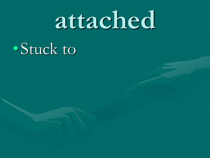 Attached