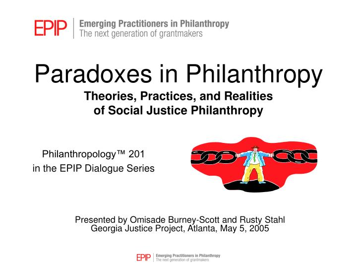 paradoxes in philanthropy theories practices and realities of social justice philanthropy n.