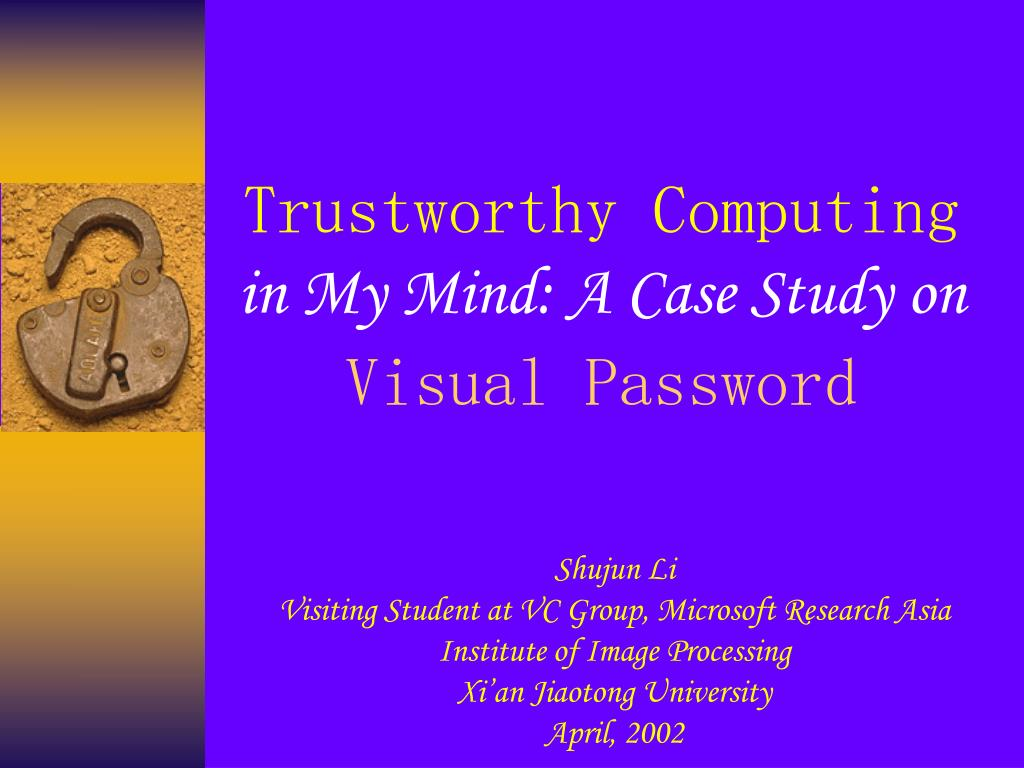 trustworthy computing in my mind a case study on visual password l.
