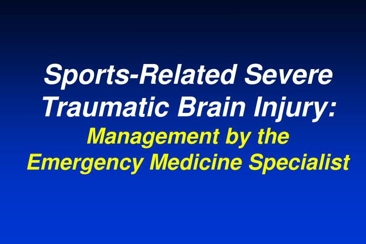 sports related severe traumatic brain injury management by the emergency medicine specialist n.