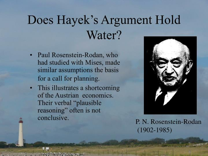 Does Hayek's Argument Hold Water?