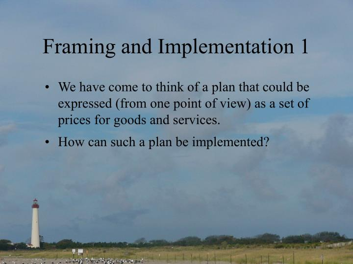 Framing and Implementation 1