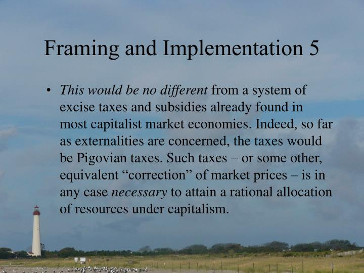 Framing and Implementation 5