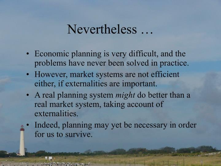 Nevertheless …