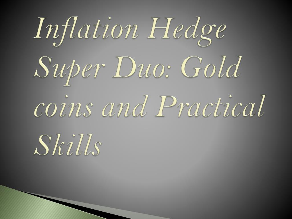 inflation hedge super duo gold coins and practical skills l.
