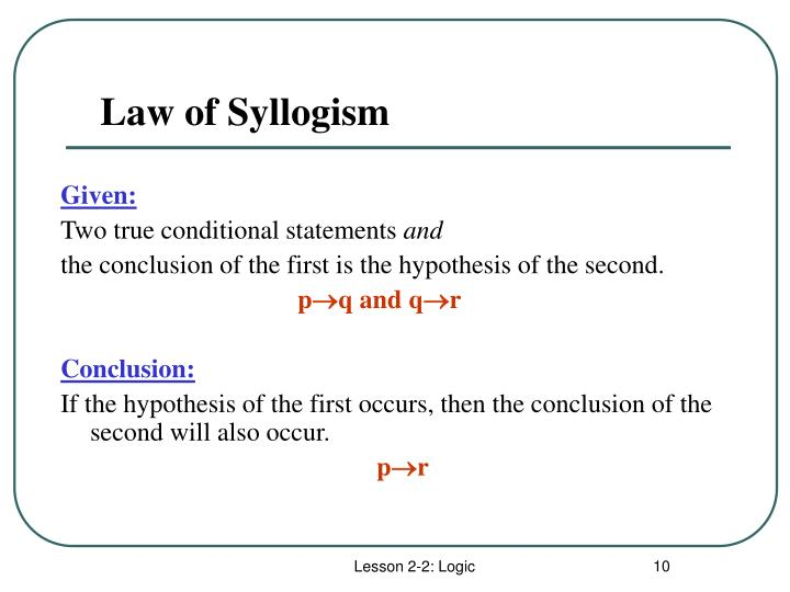syllogisms and logic worksheet phoenix A string of any number of propositions forming together a sequence of syllogisms such that the conclusion of each syllogism, together with the next proposition, is a premise for the next, and so on.