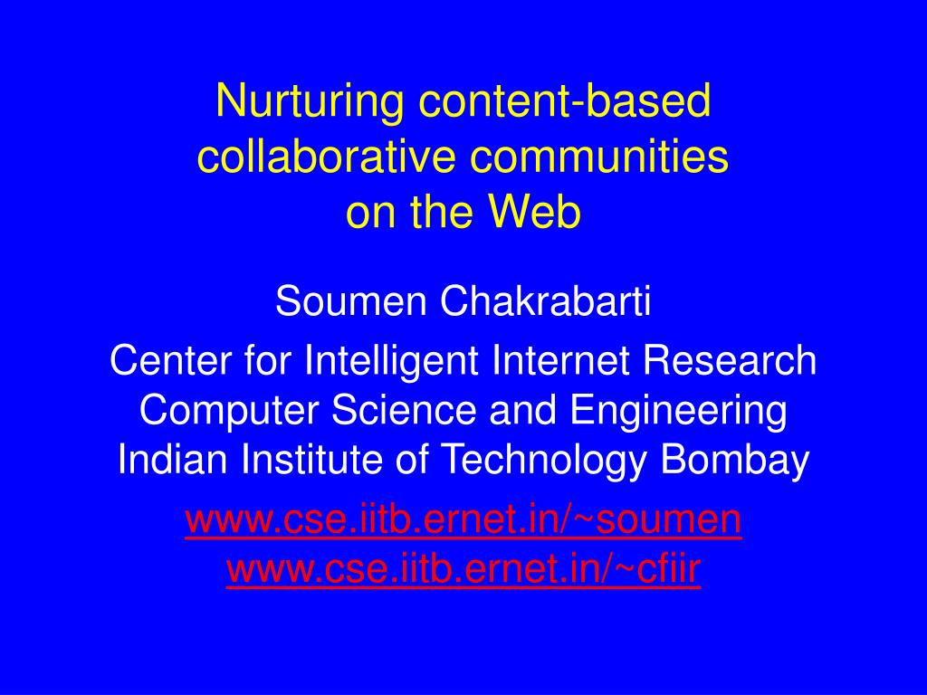 nurturing content based collaborative communities on the web