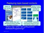 replaying topic based contexts