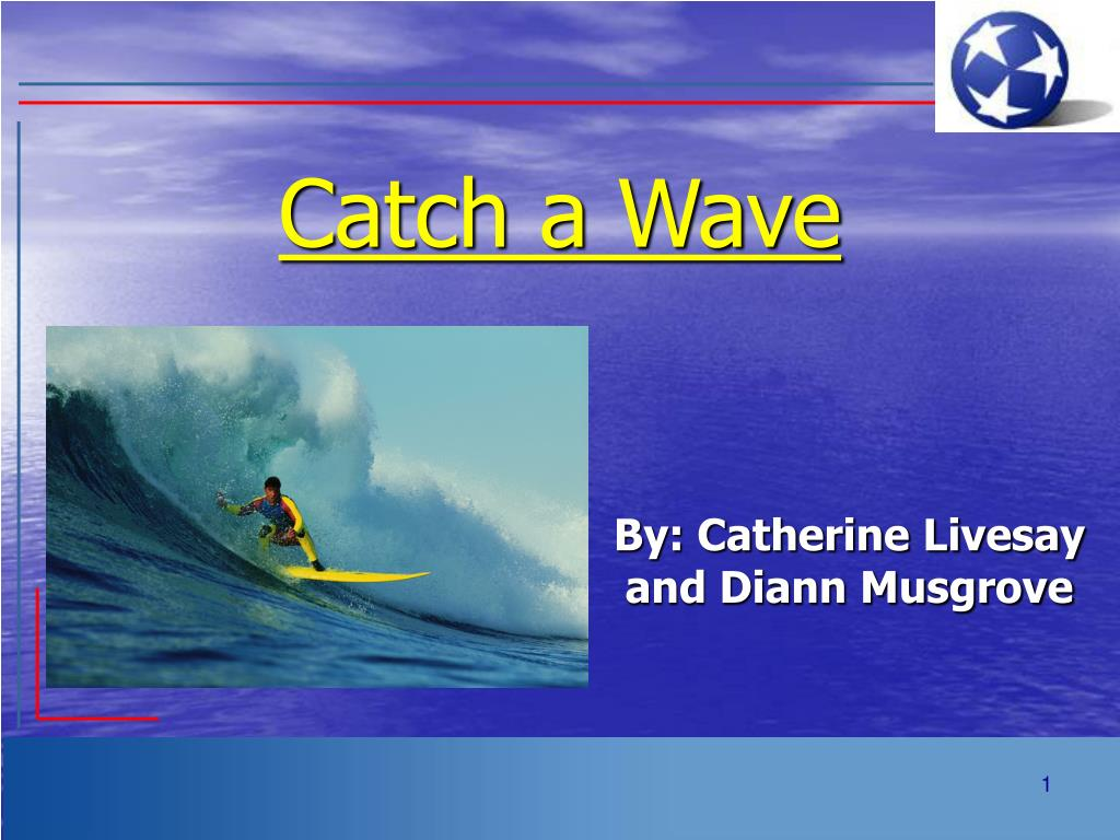 catch a wave l.