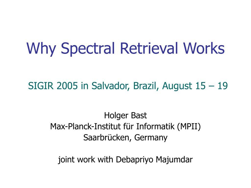 why spectral retrieval works l.