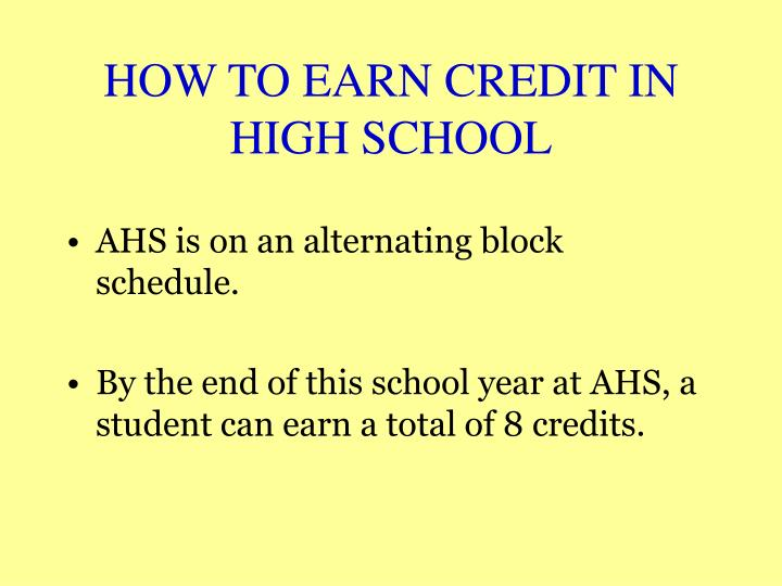 HOW TO EARN CREDIT IN HIGH SCHOOL