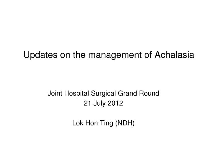 updates on the management of achalasia n.