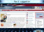 tier 2 logged on
