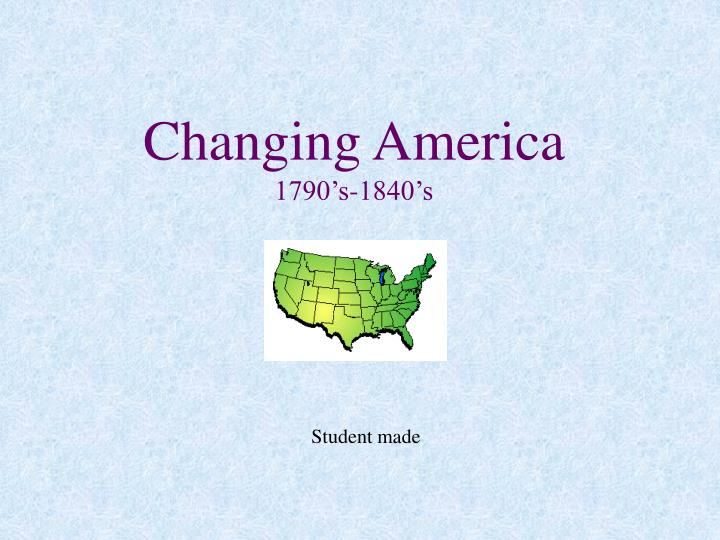 changing america 1790 s 1840 s n.