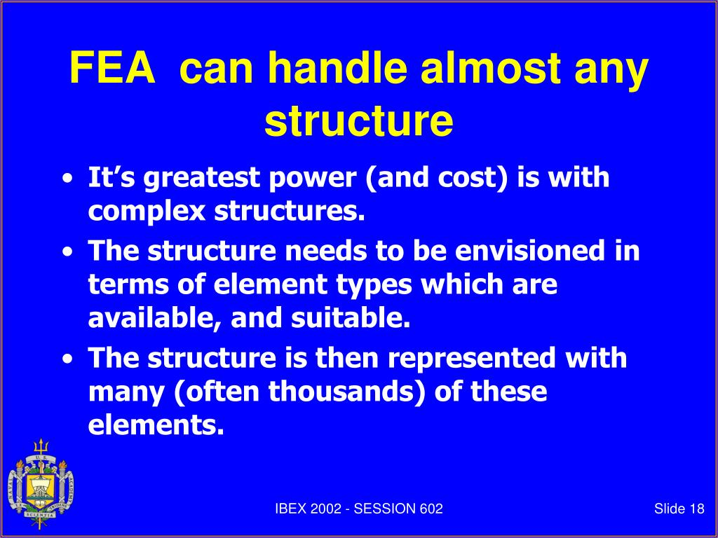 FEA  can handle almost any structure