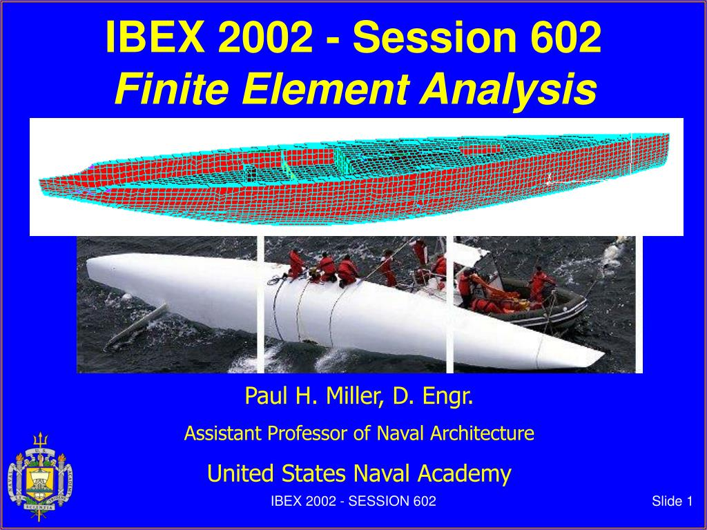 ibex 2002 session 602 finite element analysis l.