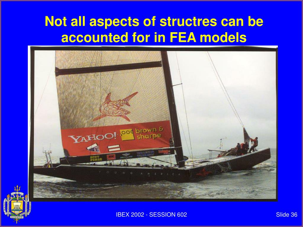 Not all aspects of structres can be accounted for in FEA models