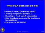 what fea does not do well