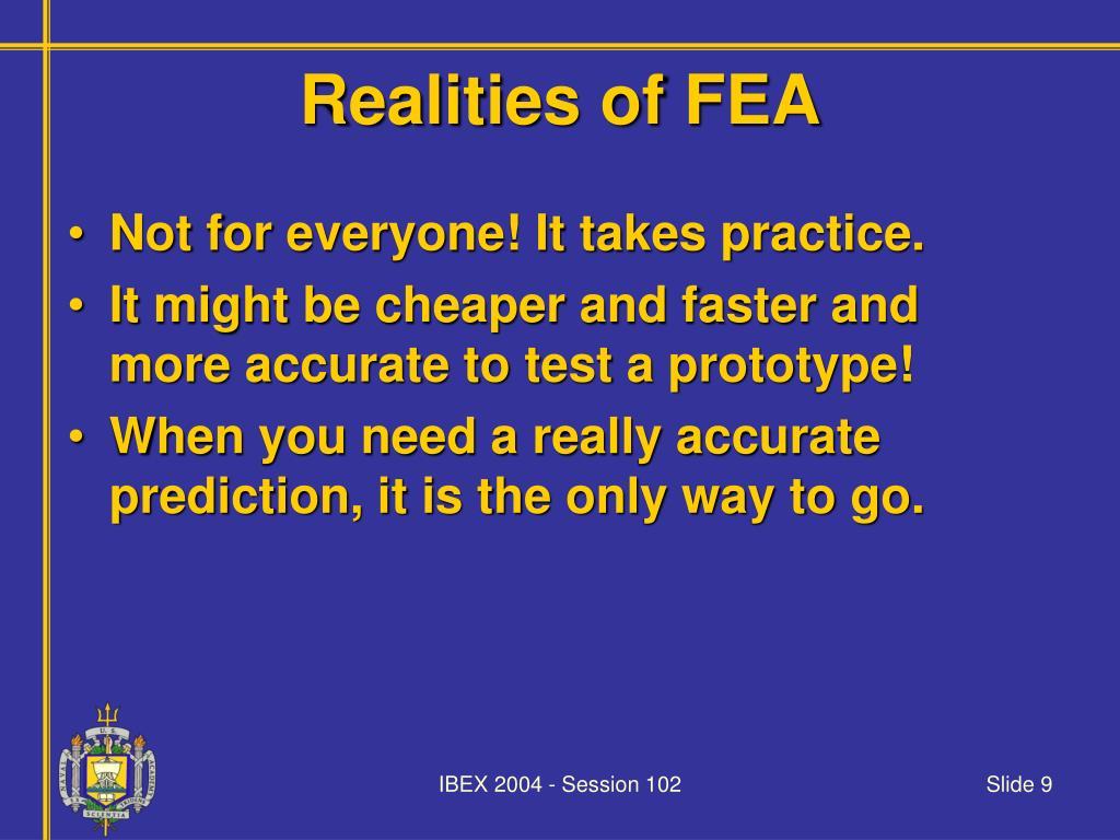 Realities of FEA