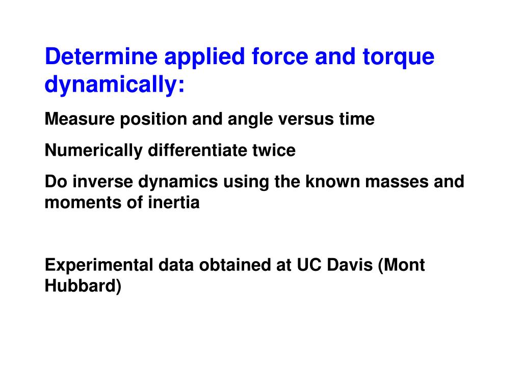 Determine applied force and torque dynamically: