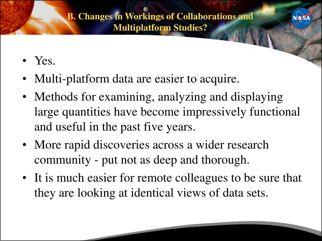 B. Changes in Workings of Collaborations and Multiplatform Studies?