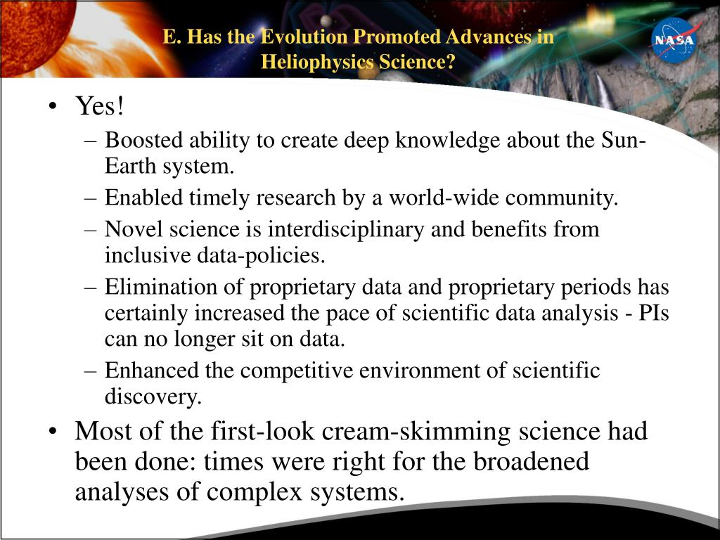 E. Has the Evolution Promoted Advances in Heliophysics Science?