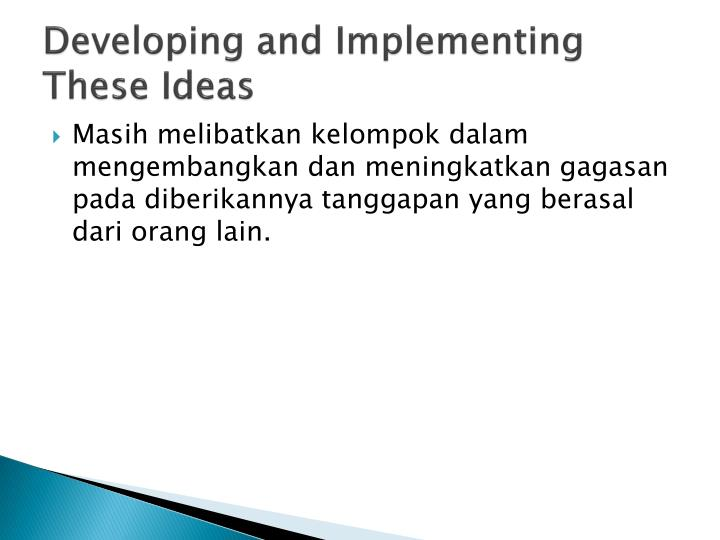Developing and Implementing These Ideas