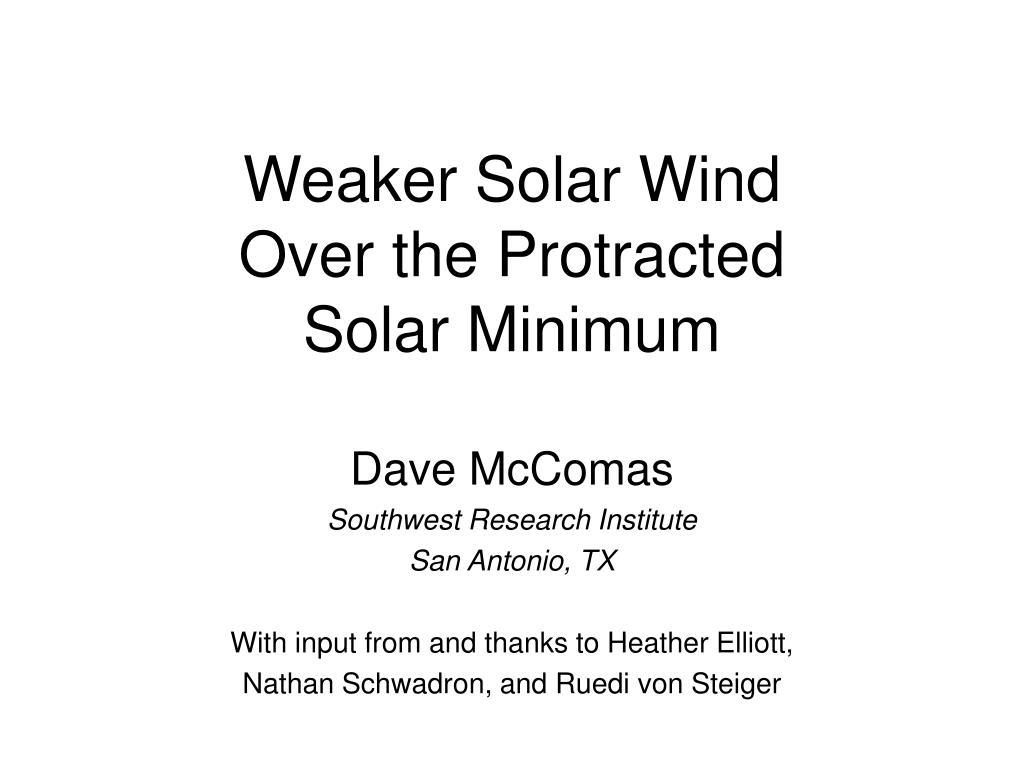 weaker solar wind over the protracted solar minimum
