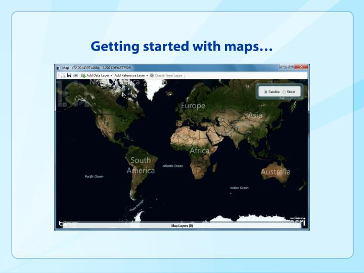 Getting started with maps…