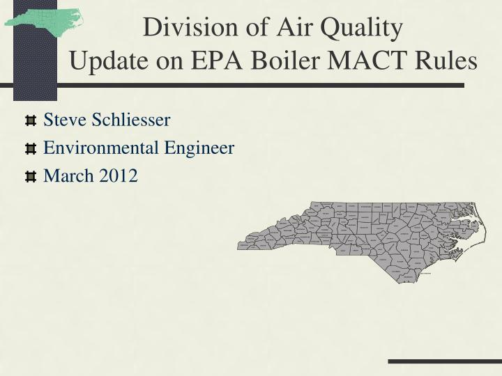 division of air quality update on epa boiler mact rules