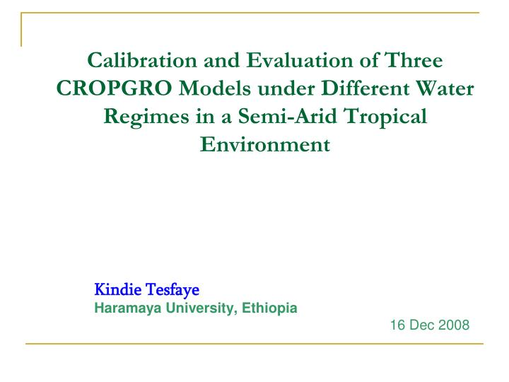 Calibration and Evaluation of Three CROPGRO Models under Different Water Regimes in a Semi-Arid Trop...