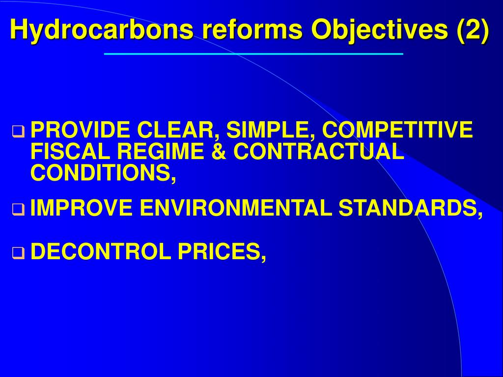 Hydrocarbons reforms Objectives (2)