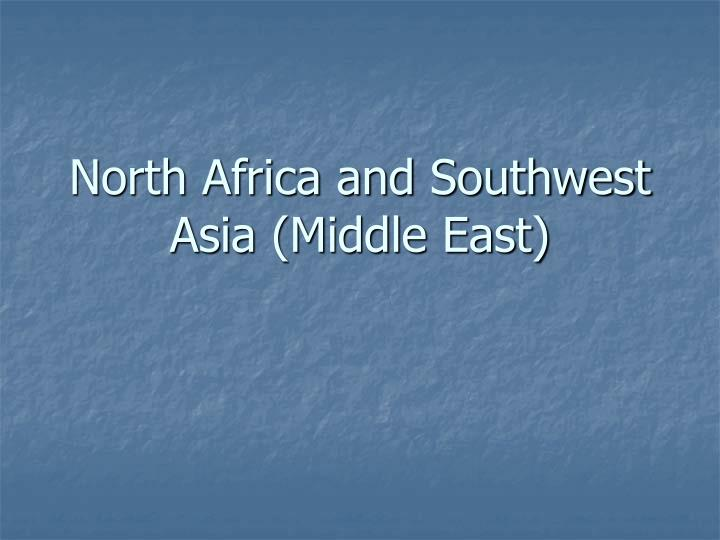 north africa and southwest asia middle east n.