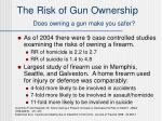 the risk of gun ownership does owning a gun make you safer