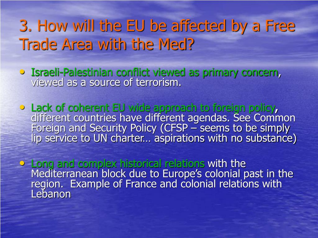 3. How will the EU be affected by a Free Trade Area with the Med?