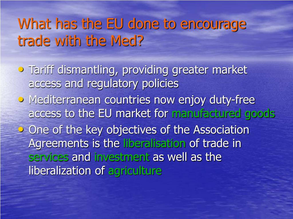 What has the EU done to encourage trade with the Med?